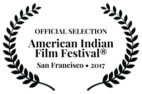 OFFICIALSELECTION-AmericanIndianFilmFestival-SanFrancisco2017